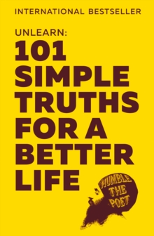 Unlearn : 101 Simple Truths for a Better Life, Hardback Book