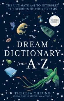 The Dream Dictionary from A to Z [Revised edition] : The Ultimate A-Z to Interpret the Secrets of Your Dreams, Paperback / softback Book