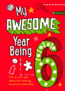 My Awesome Year being 6, Hardback Book