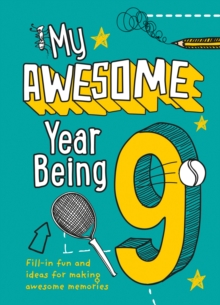 My Awesome Year being 9, Hardback Book