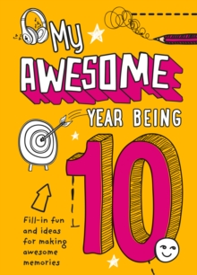 My Awesome Year being 10, Hardback Book