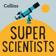 Collins - Super Scientists: For ages 7-11, eAudiobook MP3 eaudioBook