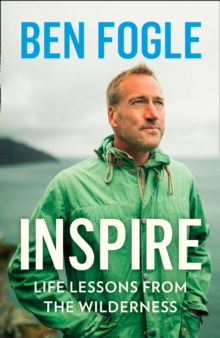 Inspire : Life Lessons from the Wilderness, Hardback Book