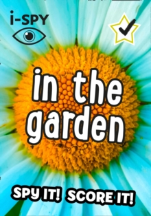 i-SPY In the Garden : What Can You Spot?, Paperback / softback Book
