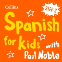 Learn Spanish for Kids with Paul Noble - Step 2: Easy and fun!, eAudiobook MP3 eaudioBook
