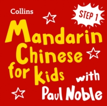 Learn Mandarin Chinese for Kids with Paul Noble - Step 1: Easy and fun!, eAudiobook MP3 eaudioBook