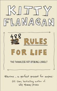 488 Rules for Life : The Thankless Art of Being Correct, Paperback / softback Book