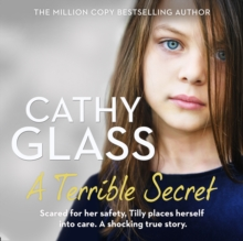 A Terrible Secret: Scared for her safety, Tilly places herself into care. A shocking true story., eAudiobook MP3 eaudioBook