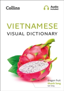 Vietnamese Visual Dictionary : A Photo Guide to Everyday Words and Phrases in Vietnamese, Paperback / softback Book
