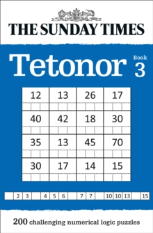 The Sunday Times Tetonor Book 3 : 200 Challenging Numerical Logic Puzzles, Paperback / softback Book