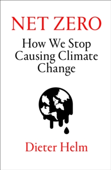 Net Zero : How We Stop Causing Climate Change, Hardback Book