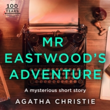 Mr Eastwood's Adventure: An Agatha Christie Short Story, eAudiobook MP3 eaudioBook