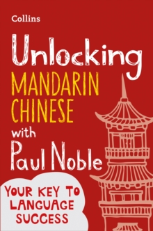 Unlocking Mandarin Chinese with Paul Noble, Paperback / softback Book