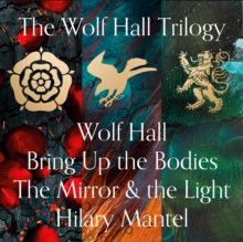 Wolf Hall, Bring Up the Bodies and The Mirror and the Light, eAudiobook MP3 eaudioBook