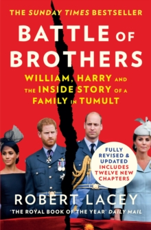 Battle of Brothers: William, Harry and the Inside Story of a Family in Tumult, EPUB eBook