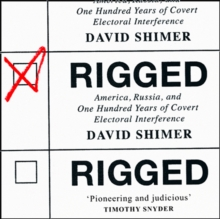 Rigged : America, Russia and 100 Years of Covert Electoral Interference, eAudiobook MP3 eaudioBook