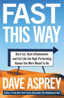Fast This Way: Burn Fat, Heal Inflammation and Eat Like the High-Performing Human You Were Meant to Be, EPUB eBook
