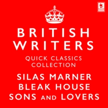 Quick Classics Collection: British Writers : Silas Marner, Sons and Lovers, Bleak House, eAudiobook MP3 eaudioBook