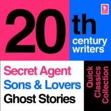 Quick Classics Collection: 20th-Century Writers: The Secret Agent, Sons and Lovers, Ghost Stories (Argo Classics), eAudiobook MP3 eaudioBook