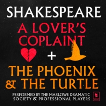 A Lover's Complaint & The Phoenix and the Turtle, eAudiobook MP3 eaudioBook