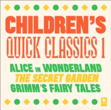 Quick Classics Collection: Children's 1: Alice in Wonderland, The Secret Garden, Grimm's Fairy Tales (Argo Classics), eAudiobook MP3 eaudioBook