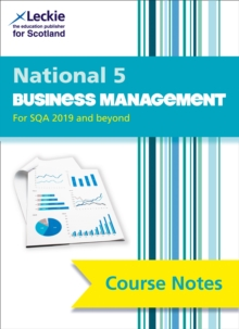 National 5 Business Management Course Notes for New 2019 Exams : For Curriculum for Excellence Sqa Exams, Paperback / softback Book