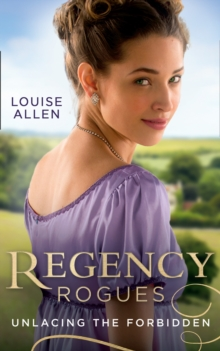 Regency Rogues: Unlacing The Forbidden: Unlacing Lady Thea / Forbidden Jewel of India, EPUB eBook