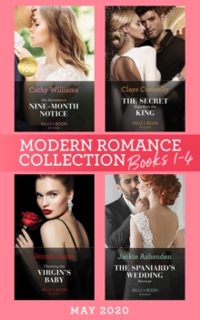 Modern Romance May 2020 Books 1-4: His Secretary's Nine-Month Notice / The Secret Kept from the King / Claiming the Virgin's Baby / The Spaniard's Wedding Revenge, EPUB eBook