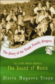 The Story of the Trapp Family Singers, Paperback / softback Book