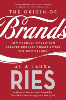 The Origin of Brands : How Product Evolution Creates Endless Possibilities for New Brands, Paperback Book