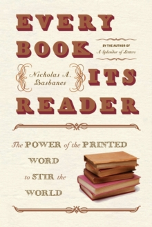 Every Book Its Reader : The Power of the Printed Word to Stir the World, Paperback / softback Book