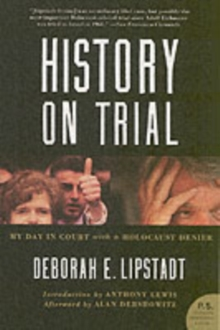 History on Trial : My Day in Court with a Holocaust Denier, Paperback Book