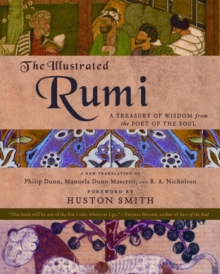 The Illustrated Rumi : A Treasury of Wisdom from the Poet of the Soul, Paperback / softback Book