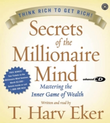 Secrets of the Millionaire Mind : Mastering the Inner Game of Wealth, eAudiobook MP3 eaudioBook