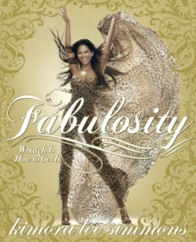 Fabulosity : What It Is & How to Get It, Paperback Book
