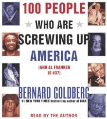 100 People Who Are Screwing Up America : And Al Franken is #37, eAudiobook MP3 eaudioBook