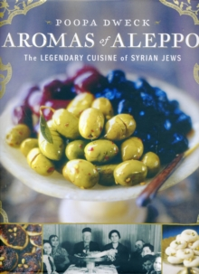 Aromas of Aleppo : The Legendary Cuisine of Syrian Jews, Hardback Book