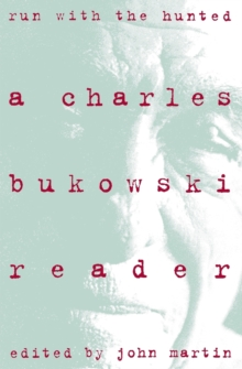 Run With the Hunted : Charles Bukowski Reader, A, Paperback / softback Book