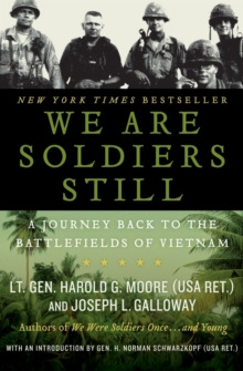 We Are Soldiers Still : A Journey Back to the Battlefields of Vietnam, Paperback Book