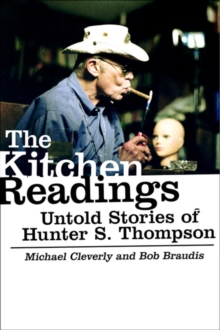 The Kitchen Readings : Untold Stories of Hunter S. Thompson, Paperback Book
