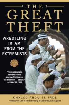 The Great Theft : Wrestling Islam from the Extremists, Paperback / softback Book