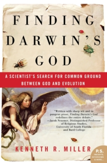 Finding Darwin's God : A Scientist's Search for Common Ground Between God and Evolution, Paperback Book