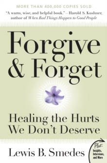 Forgive and Forget : Healing the Hurts We Don't Deserve Plus Edition, Paperback / softback Book