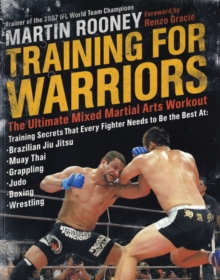 Training for Warriors : The Ultimate Mixed Martial Arts Workout, Paperback / softback Book