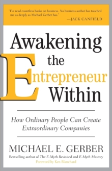 Awakening the Entrepreneur Within : How Ordinary People Can Create Extraordinary Companies, Paperback / softback Book