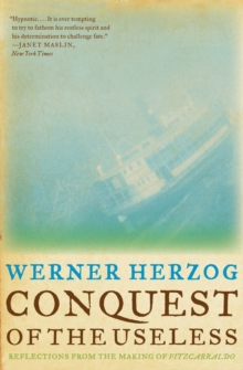 Conquest of the Useless : Reflections from the Making of Fitzcarraldo, Paperback / softback Book