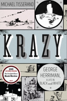 Krazy : George Herriman, a Life in Black and White, Hardback Book