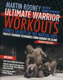 Ultimate Warrior Workouts (Training for Warriors) : Fitness Secrets of the Martial Arts, Paperback / softback Book