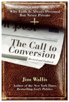 The Call to Conversion : Why Faith Is Always Personal but Never Private, EPUB eBook