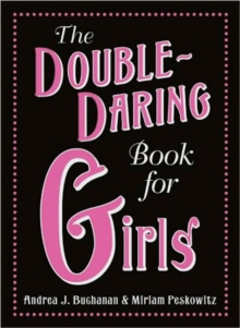 The Double-Daring Book for Girls, Hardback Book